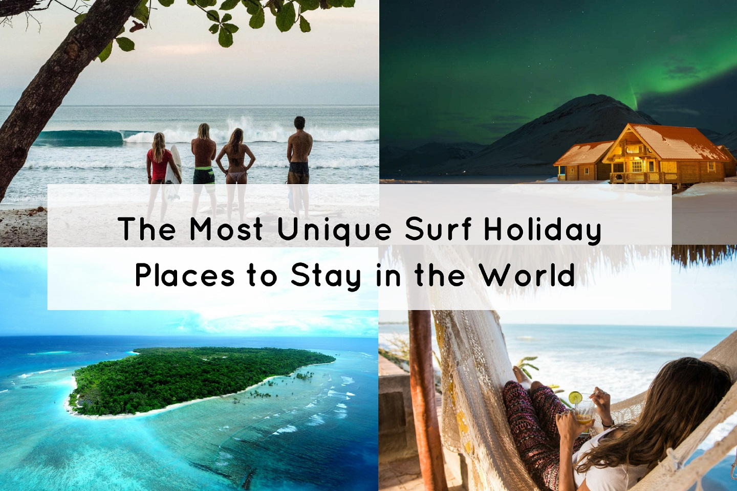 10 Of The Most Unique Surf Holiday Places to Stay In The World